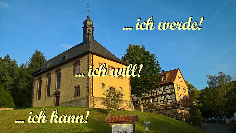 Vor einem Bild einer Kirche steht: ... ich will, ich kann, ich werde!